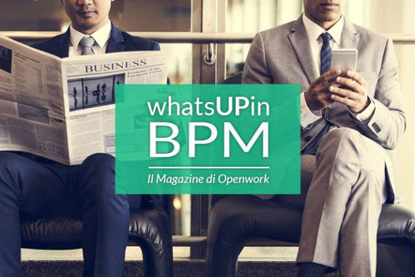 """Nasce """"WhatsUP in BPM"""", il Magazine di Openwork sul Business Process Management & l'innovazione digitale"""