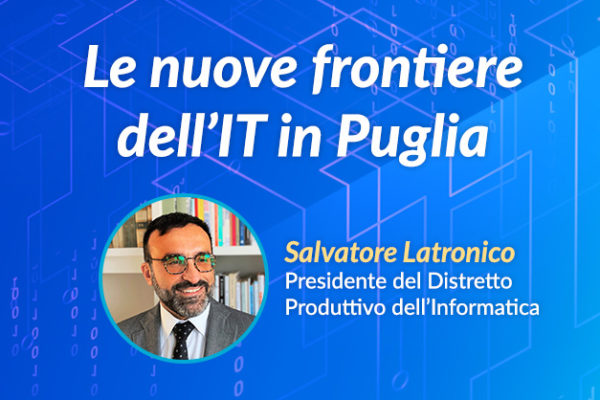 Le nuove frontiere dell'IT in Puglia: sarà l'intervento di Salvatore Latronico ad aprire l'International Business Forum